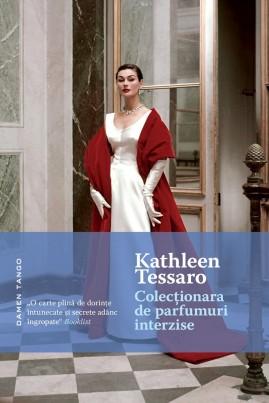 <i>Colecționara de parfumuri interzise</i> - Kathleen Tessaro