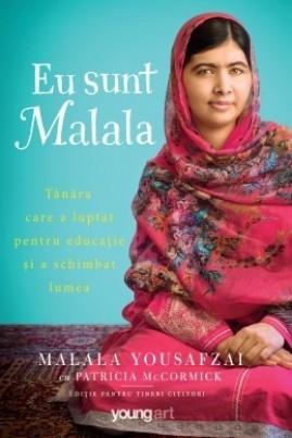 <i>Eu sunt Malala. Malala Yousafzai cu Patricia McCormick: Ediție pentru tinerii cititori</i> - Malala Yousafzai