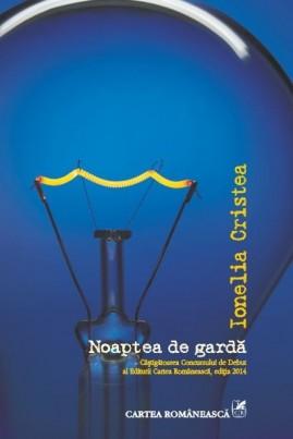 <i>Noaptea de gardă</i> - Ionelia Cristea
