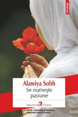 <i>Se numește pasiune</i> - Alawiya Sobh