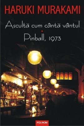 <i>Ascultă cum cântă vântul. Pinball, 1973</i> - Haruki Murakami