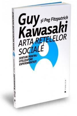 <i>Arta rețelelor sociale: Sfaturi pentru utilizatori experimentați</i> - Guy Kawasaki