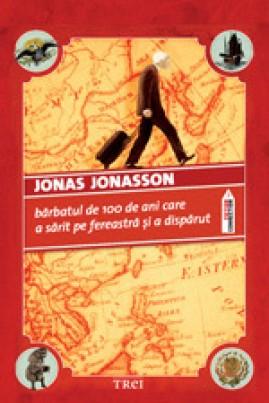 <i>Bărbatul de 100 de ani care a sărit pe fereastră şi a dispărut</i> - Jonas Jonasson