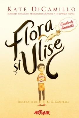 <i>Flora şi Ulise. Aventurile iluminate</i> - Kate DiCamillo