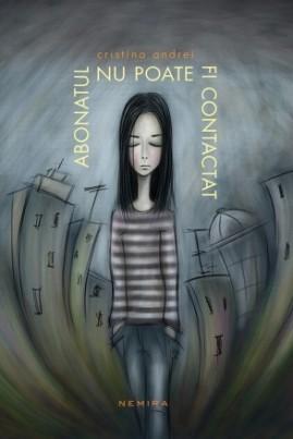 <i>Abonatul nu poate fi contactat</i> - Cristina Andrei