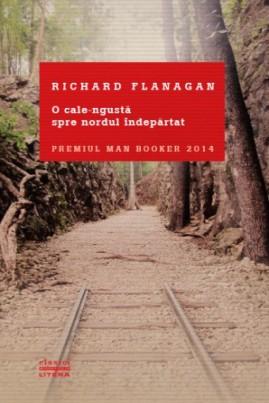 <i>O cale îngustă spre nordul îndepărtat</i> - Richard Flanagan