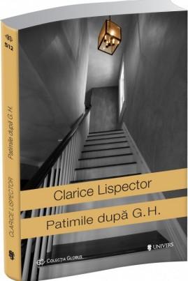 <i>Patimile după G.H.</i> - Clarice Lispector