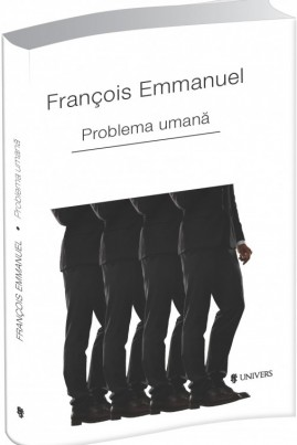 <i>Problema umană</i> - François Emmanuel