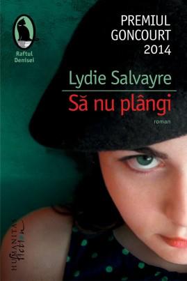 <i>Să nu plângi</i> - Lydie Salvayre