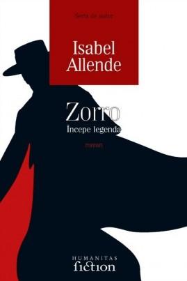<i>Zorro: Începe legenda</i> - Isabel Allende