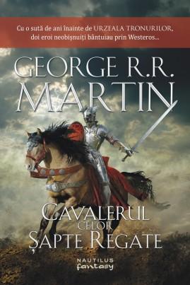 <i>Cavalerul celor șapte regate</i> - George R.R. Martin