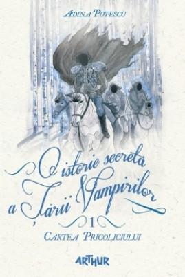 <i>O istorie secretă a Ţării Vampirilor. Cartea Pricoliciului I</i> - Adina Popescu