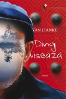 <i>Ding visează</i> - Yan Lianke