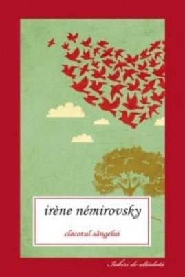 <i>Clocotul sângelui</i> - Irène Némirovsky