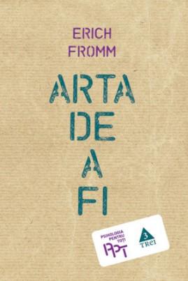 <i>Arta de a fi</i> - Erich Fromm