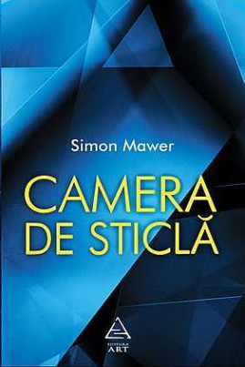 <i>Camera de sticlă</i> - Simon Mawer