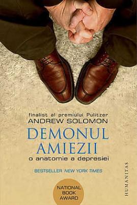 <i>Demonul amiezii: O anatomie a depresiei</i> - Andrew Solomon