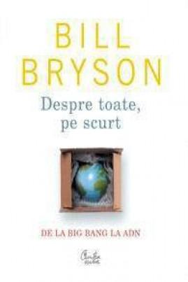 <i>Despre toate, pe scurt</i> - Bill Bryson