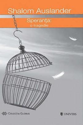 <i>Speranța: o tragedie</i> - Shalom Auslander