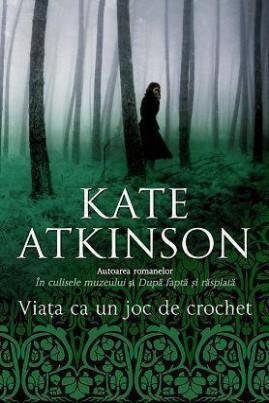<i>Viața ca un joc de crochet</i> - Kate Atkinson