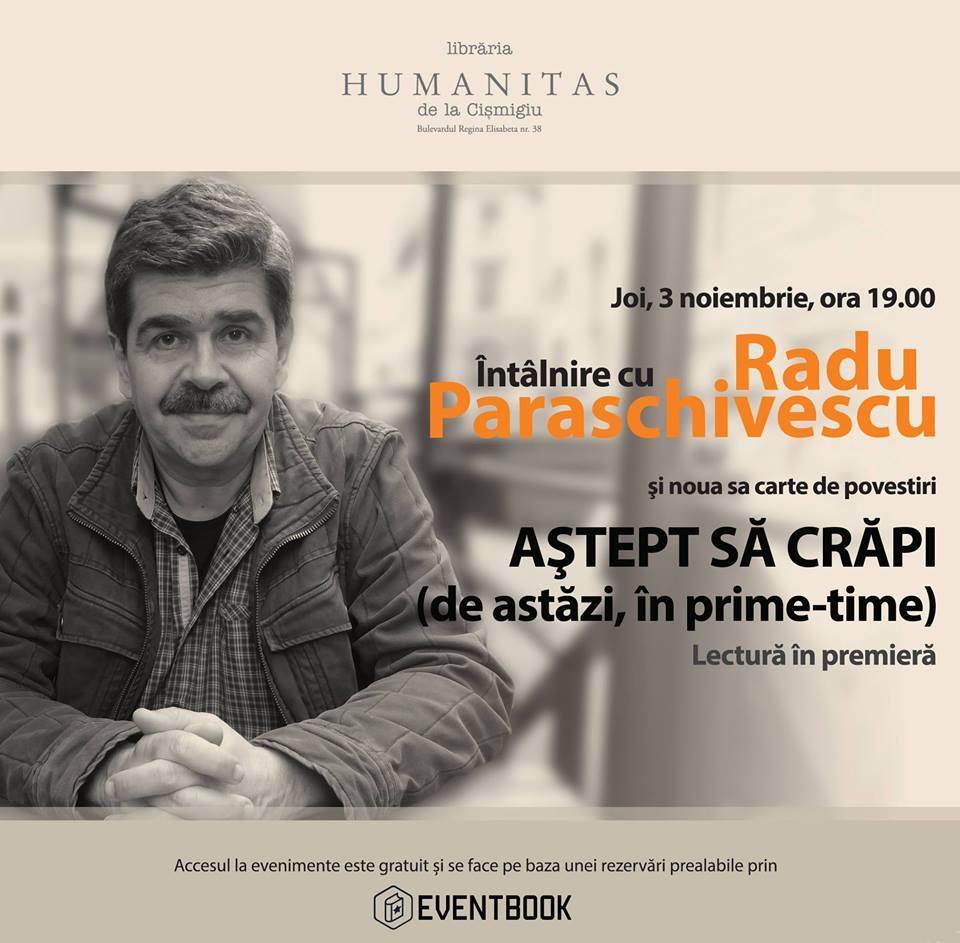 Radu Paraschivescu – lectură în premieră din noua sa carte