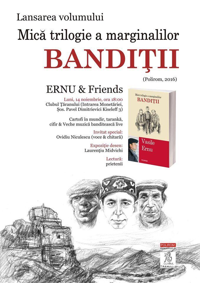 """Lansare Bucureşti: """"Bandiţii. Mică trilogie a marginalilor"""", de Vasile Ernu"""