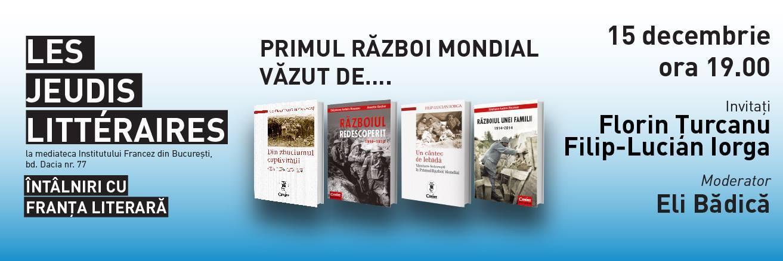 Les Jeudis littéraires - Primul Razboi Mondial vazut de...