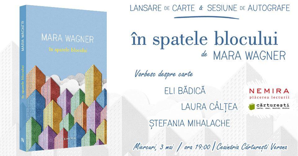 """Lansare de carte: """"În spatele blocului"""", de Mara Wagner"""