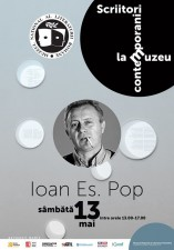 Scriitori contemporani la muzeu: Ioan Es. Pop