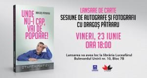 """Lansarea cărții """"Unde nu-i cap, vai de popoare!"""", de Dragoș Pătraru"""