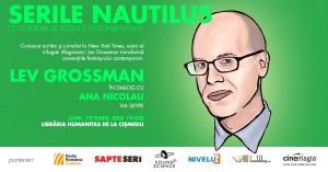 Serile Nautilus: Lev Grossman în dialog cu Ana Nicolau