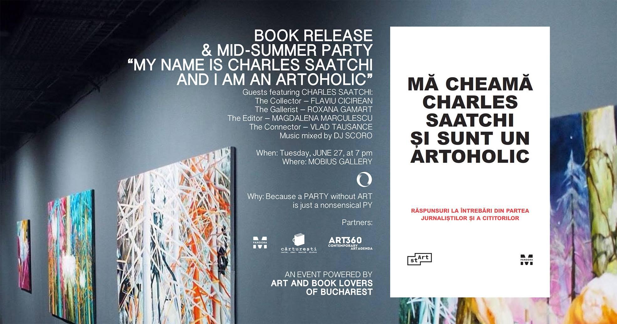 """Book Release & Mid-Summer Party: """"Mă cheamă Charles Saatchi și sunt un artoholic"""""""