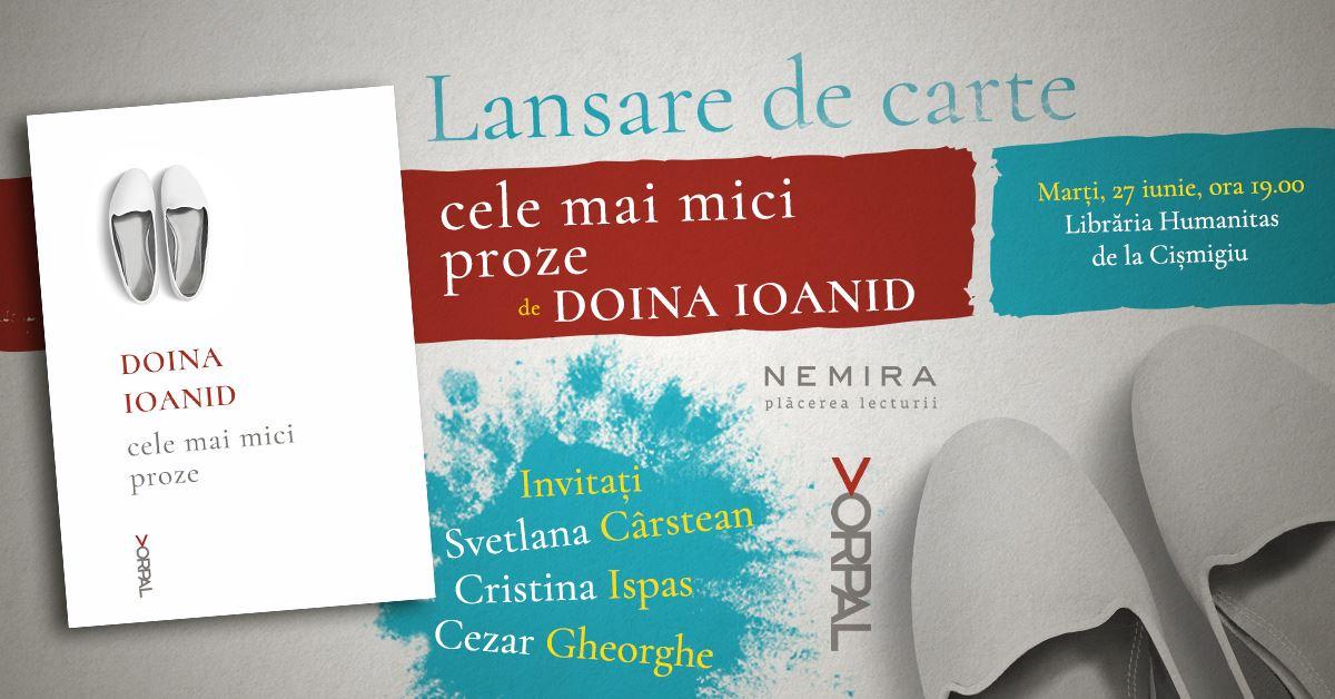 """Lansare """"Cele mai mici proze"""", de Doina Ioanid"""