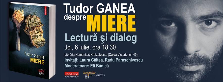 """Tudor Ganea despre """"Miere""""- lectură și dialog"""