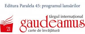 Evenimentele Editurii Paralela 45 la Gaudeamus 2014