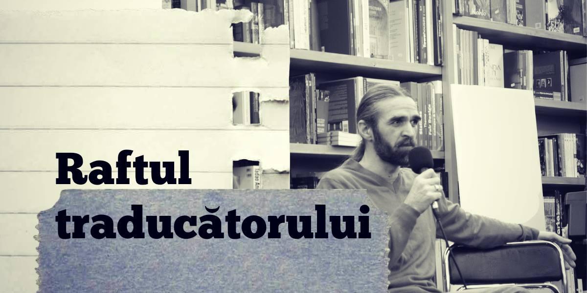 Faceți cunoștință cu traducătorul: Marin Mălaicu-Hondrari