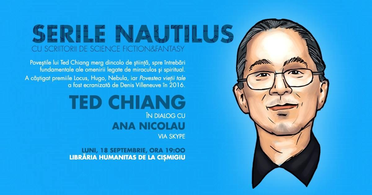Serile Nautilus – scriitorul Ted Chiang în dialog cu Ana Nicolau