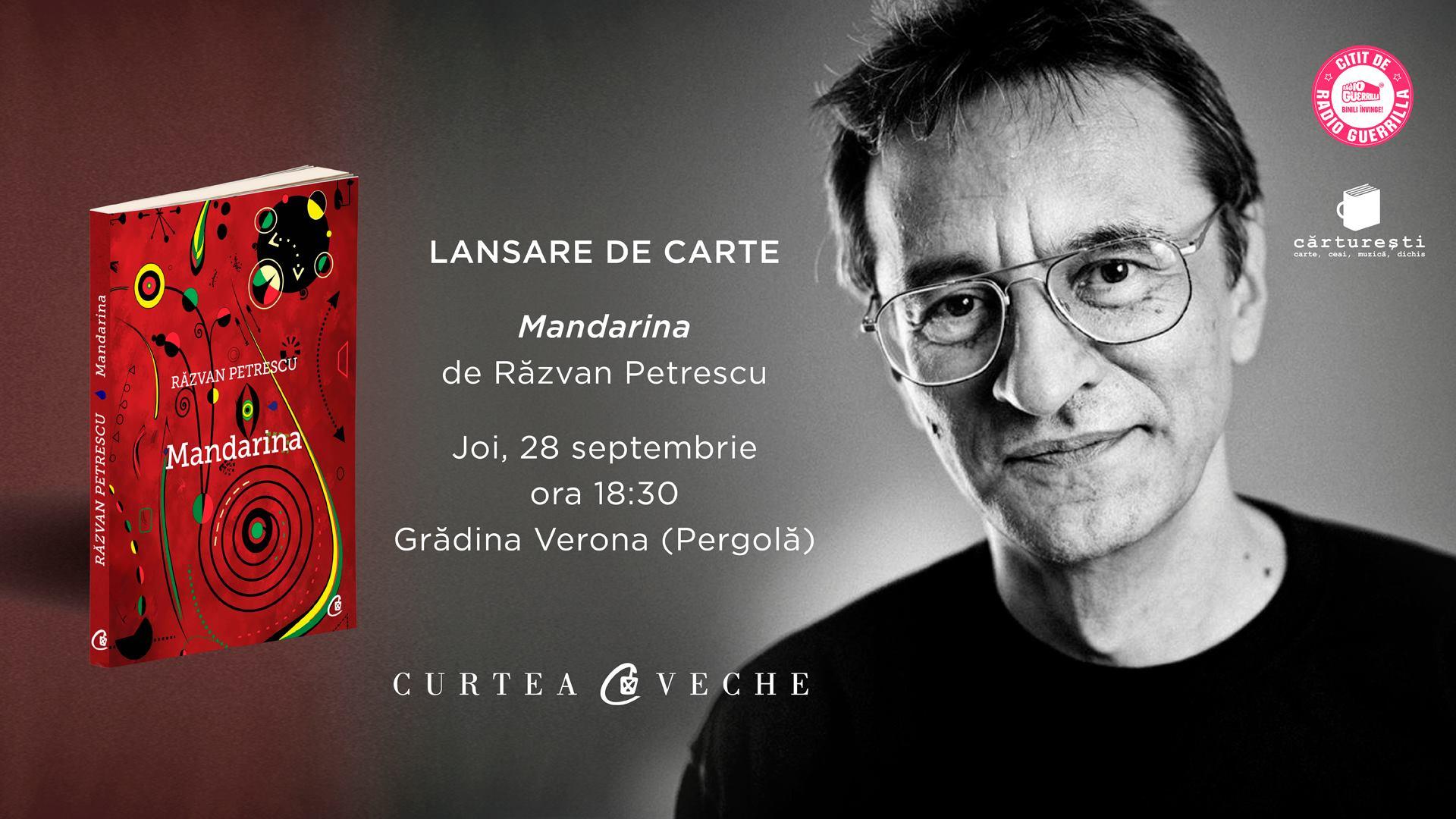 """Lansare carte: """"Mandarina"""", de Răzvan Petrescu"""