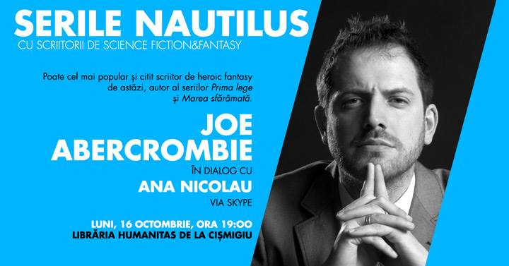 Serile Nautilus – Joe Abercrombie în dialog cu Ana Nicolau