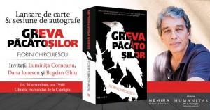 """Lansare de carte: """"Greva păcătoșilor"""", de Florin Chirculescu"""