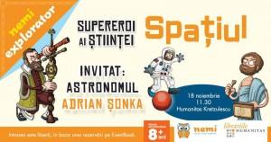 """Atelier """"Supereroi ai științei"""" cu astronomul Adrian Șonka"""