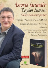 """Lansare """"Istoria lacunelor. Despre manuscrise pierdute"""", de Bogdan Suceavă"""