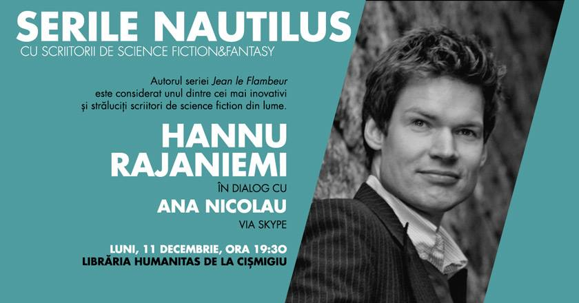 Serile Nautilus: scriitorul Hannu Rajaniemi prin skype