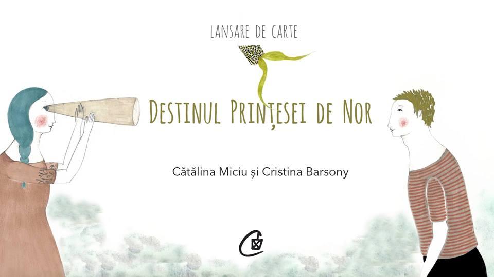 """Lansare carte: """"Destinul Prințesei de Nor"""", de Cătălina Miciu"""