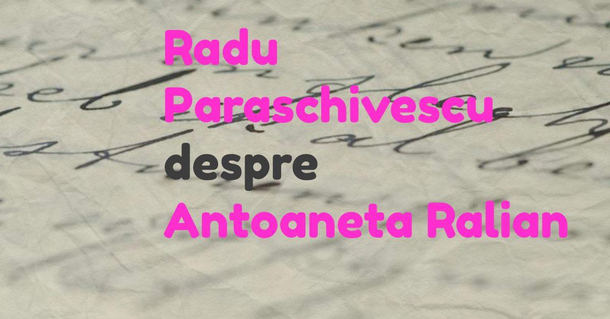 Raftul Traducătorului: Radu Paraschivescu despre Antoaneta Ralian
