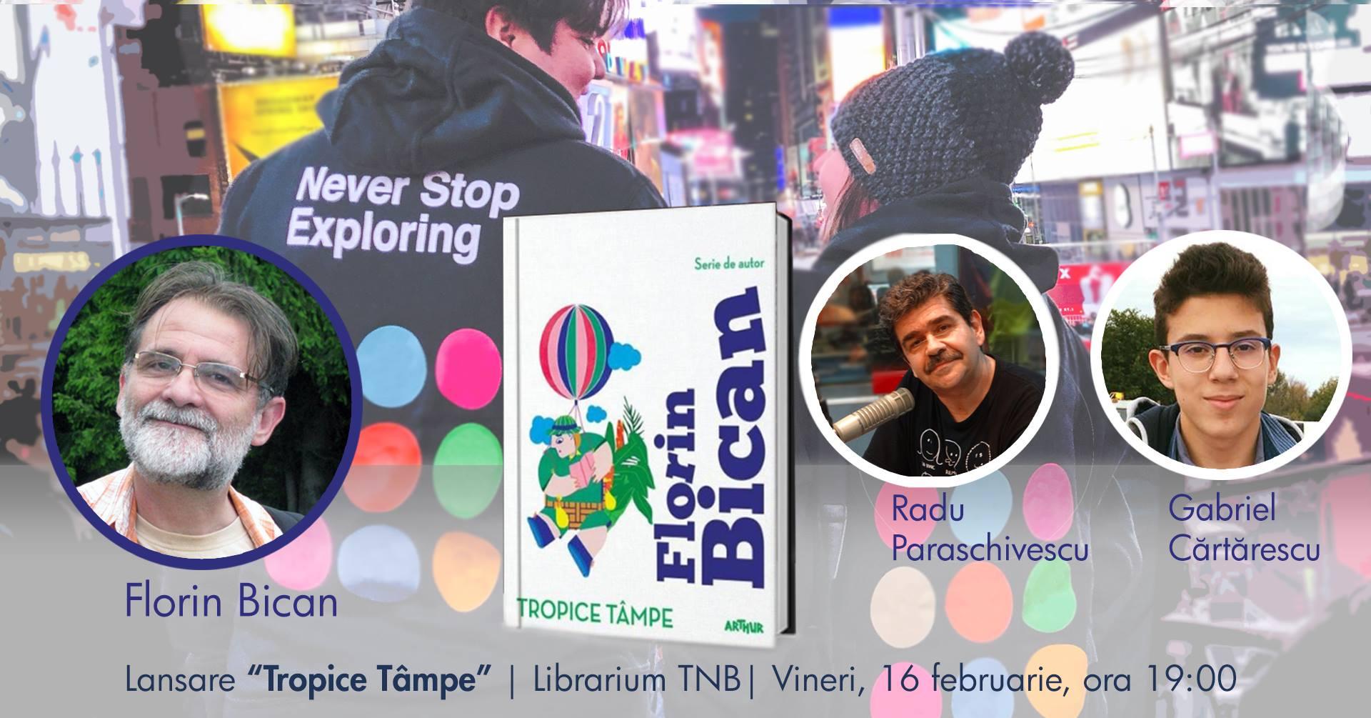 """Lansare """"Tropice Tâmpe"""", de Florin Bican"""