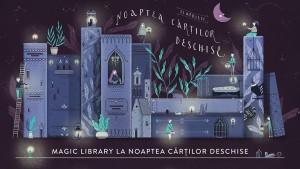Magic Library la Noaptea Cărților Deschise!
