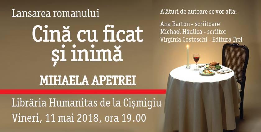 """Lansarea volumului """"Cină cu ficat și inimă"""", de Mihaela Apetrei"""