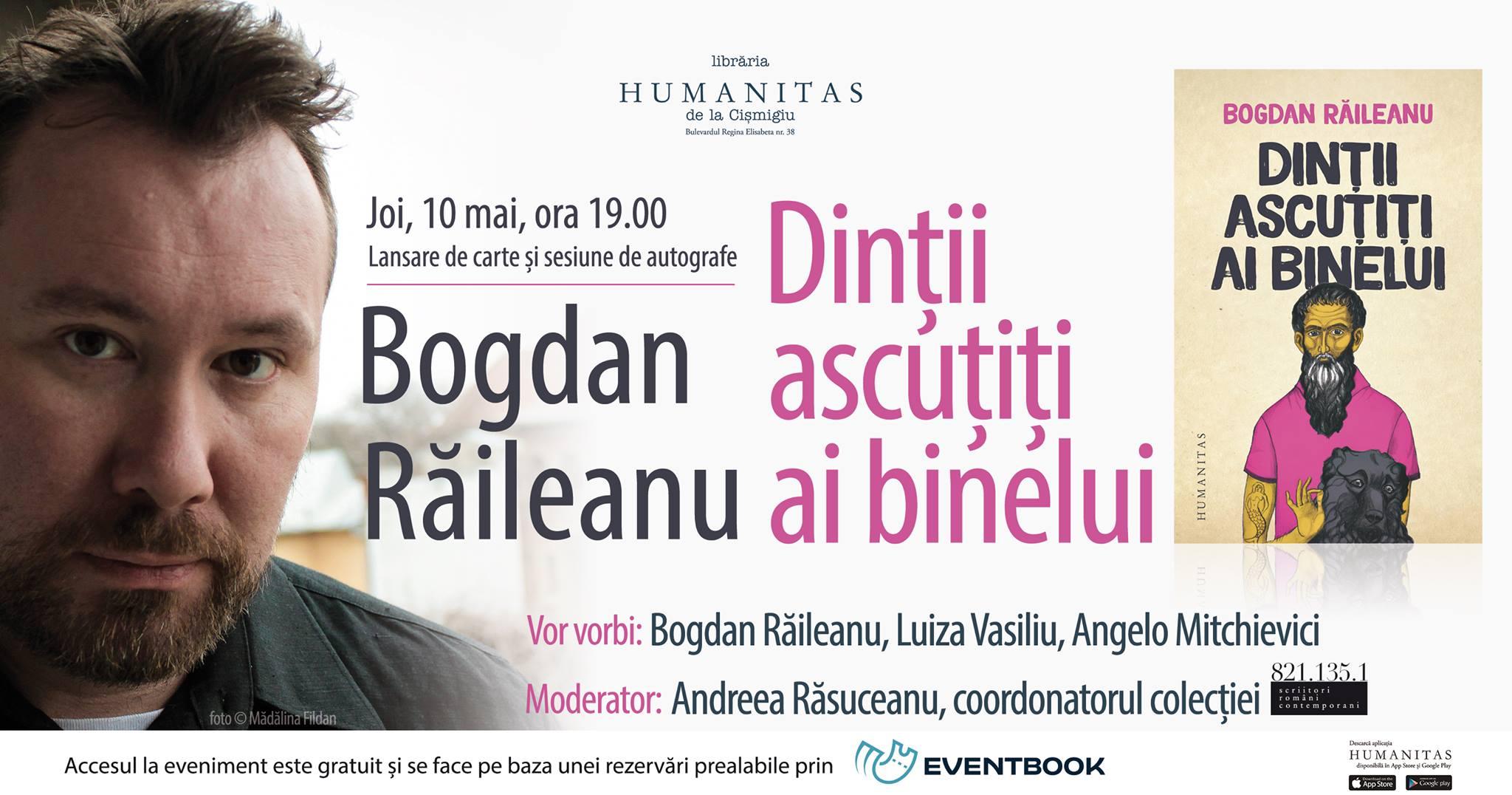 """Lansare """"Dinții ascuțiți ai binelui"""" de Bogdan Răileanu"""