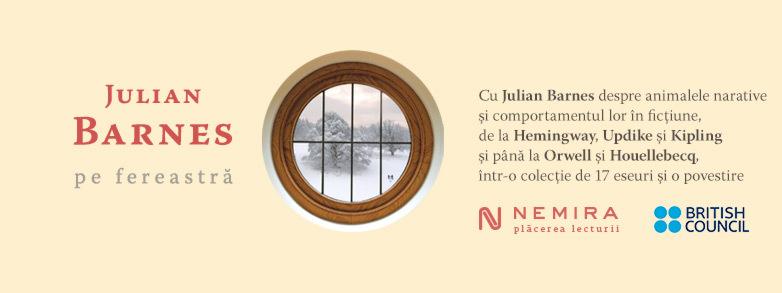 """Lansare, """"Pe fereastră"""", de Julian Barnes"""